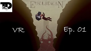 Spooky Scary Geometry | Let's Play Euclidean Virtual Reality (VR) | Euclidean Oculus Rift | SteamVR