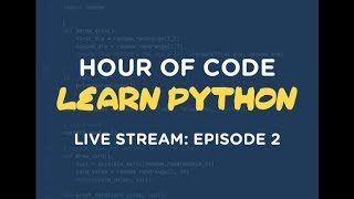 Hour of Code - Learn Programming w/ Python (Livestream Ep. 2)
