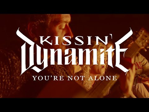 """Kissin' Dynamite """"You're Not Alone"""" (OFFICIAL VIDEO)"""