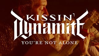 Kissin' Dynamite - You're Not Alone (OFFICIAL VIDEO)