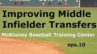 McKinney Baseball | Improving Middle Infielder Transfers | Eps. 10