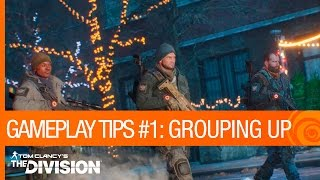 Tom Clancy's The Division – Gameplay Tips #1: Matchmaking & Grouping Up [US]