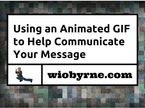Using an Animated GIF to Help Communicate Your Message