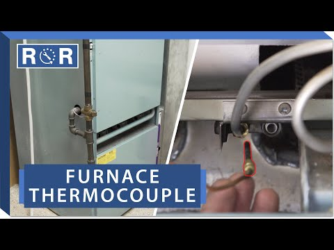 Furnace - Thermocouple | Repair and Replace