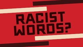 Words With Racist Origins