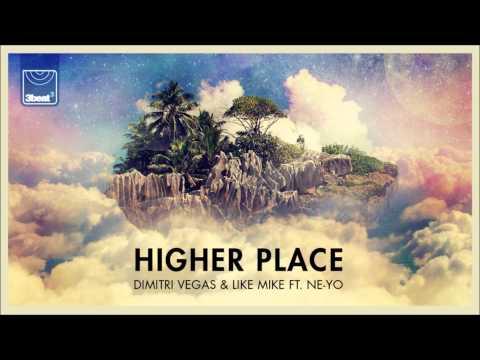 Dimitri Vegas & Like Mike ft  Ne Yo - Higher Place (Bassjackers Remix)