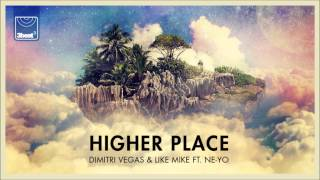 Dimitri Vegas & Like Mike ft  Ne Yo - Higher Place (Bassjackers Remix)