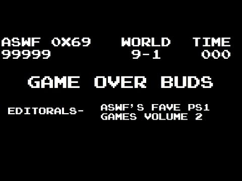 Game Over Buds Editorials- ASWF's Fave PS1 Games Vol. 2