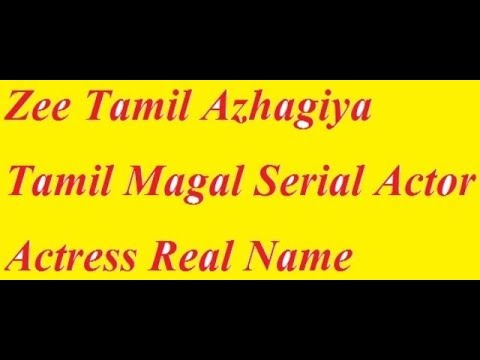 Zee Tamil Azhagiya Tamil Magal Serial Actor Actress Real Name