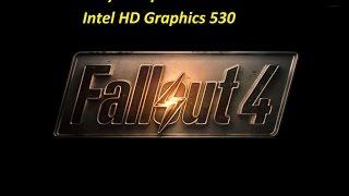 Запуск Fallout 4 на Intel HD Graphics 530