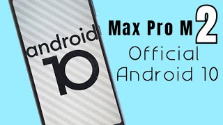 Max Pro M2: Official Android 10 Beta | How to Update/Downgrade!