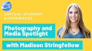 Virtual Student Experiences Photography and Media Spotlight - Madison Stringfellow
