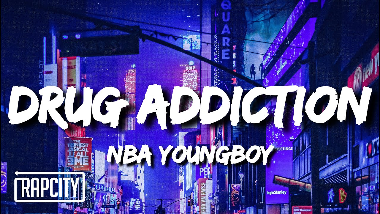 YoungBoy Never Broke Again - Drug Addiction (Lyrics)