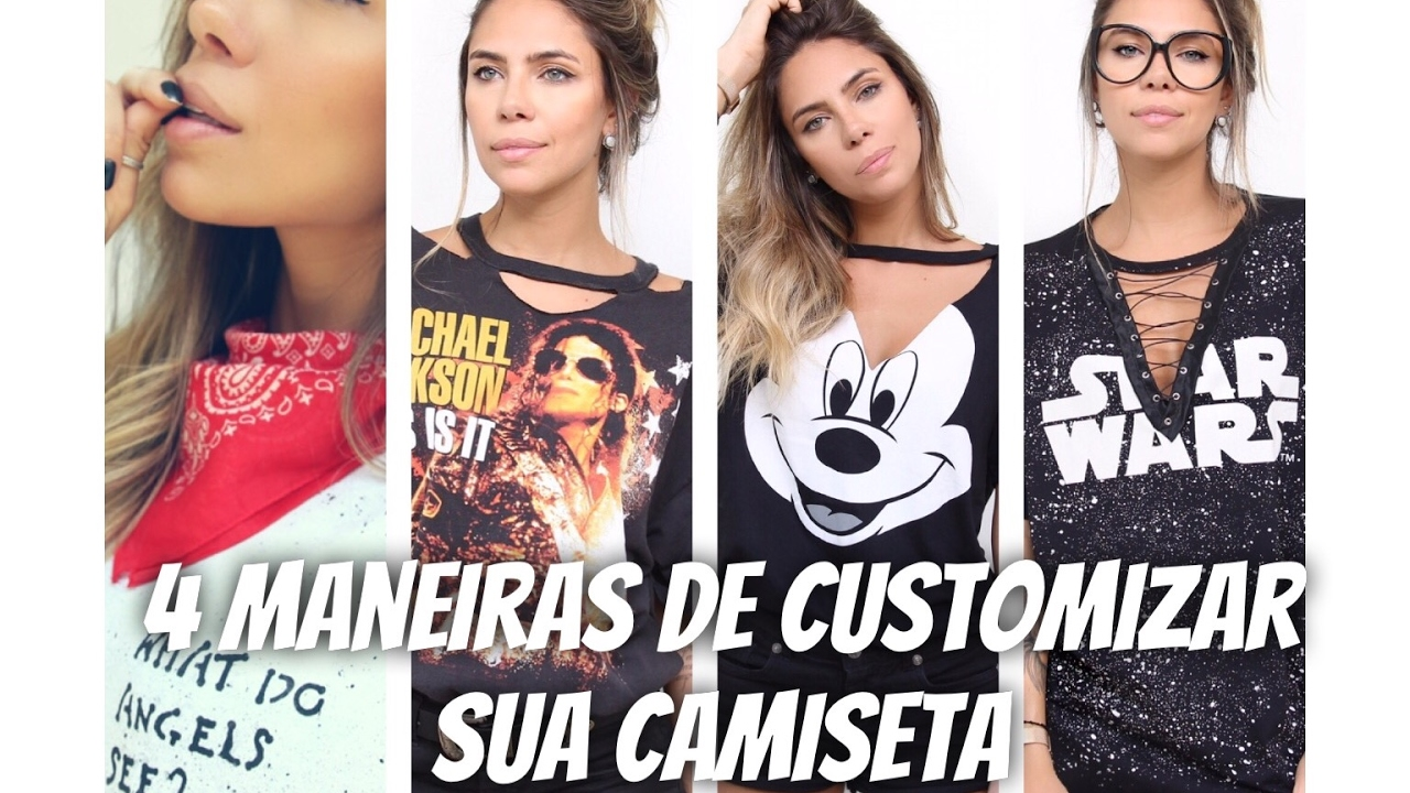 4 MANEIRAS DE CUSTOMIZAR SUA CAMISETA por dicadaka - YouTube 1fdbc7119e827
