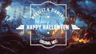 Mr.Cheez & Diamond - Happy Haloween (Orginal Mix) FREE DOWNLOAD