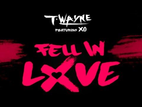 T-Wayne feat. XO - Fell In Love