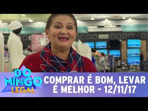 Comprar é bom, levar é melhor - Completo   Domingo Legal (12/11/17)