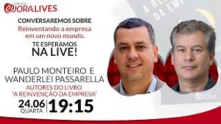 """Live com Paulo Monteiro e Wanderlei Passarella, autores do livro """"A reinvenção da empresa""""."""