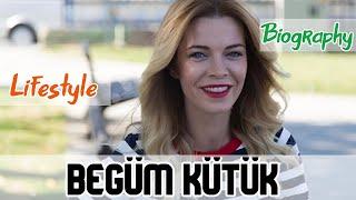 Begüm Kütük Turkish Actress Biography  Lifestyle
