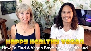 How To Find A Vegan Boyfriend or Girlfriend