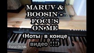 Maruv & Boosin -  Focus On Me  Обучение! (Ноты в конце видео!)