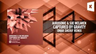 Скачать Aurosonic Sue McLaren Captured By Gravity Omar Sherif Remix Amsterdam Trance