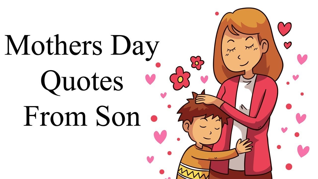 Mothers Day Quotes from Son | Mom-Son Cute Love Bonding ...