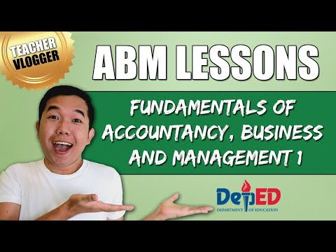 ABM Strand Lessons for Grade 11 and Grade 12 | FUNDAMENTALS OF ACCOUNTANCY BUSINESS AND MANAGEMENT 1