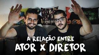 A RELAÇÃO ENTRE ATOR X DIRETOR (com Sergio Barreto)