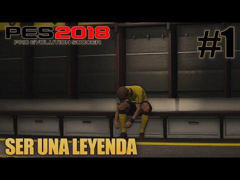 PES 2018 - Ser Una Leyenda [Cap.#1] UNA NUEVA HISTORIA