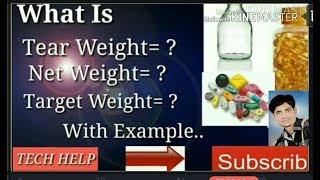 What is tear weight ?. Net weight? ? and Target weight ? टियर वेट, नेट वेट ,टारगेट वेट क्या होता है,