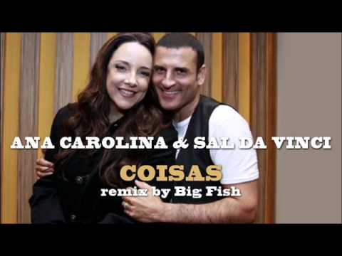 COISAS Remix - Sal Da Vinci - Ana Carolina (remix by Big Fish)