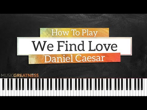 How To Play We Find Love By Daniel Caesar On Piano - Piano Tutorial