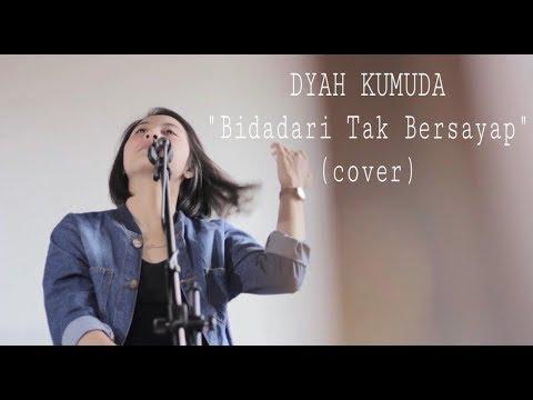 Bidadari Tak Bersayap - Anji cover by Dyah Kumuda