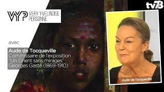 """VYP – avec Aude de Tocqueville, Commissaire de l'exposition """"Un Orient sans mirages"""""""