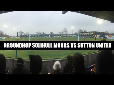 Groundhop Solihull Moors VS Sutton United / Damson Park