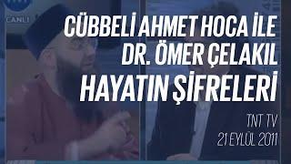 Cübbeli Ahmet Hoca ile TNT TV Dr. Ömer Çelakıl Hayatın Şifreleri Programı 21 Eylül 2011