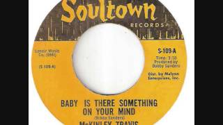 Baby Is There Something On Your Mind -  McKinley Travis