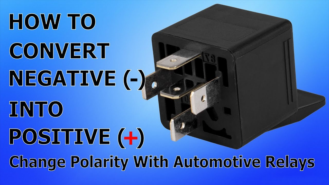 How To Change Polarity With a Relay - Convert Negative Into Positive R Relay Wiring on