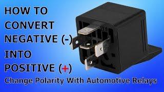 Hoe om Te Veranderen van Polariteit Met een Relais - Omzetten van Negatief Naar Positief - Automotive Bedrading