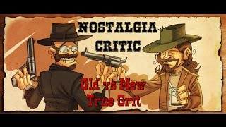 Nostalgia Critic: Old vs New - True Grit