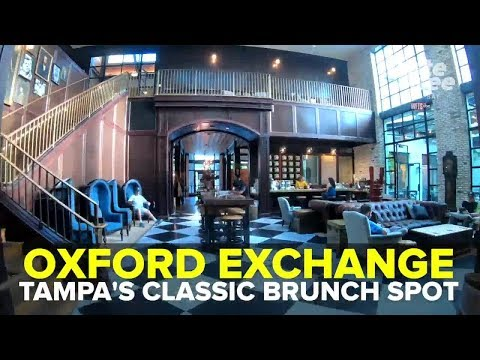 Oxford Exchange: Tampa's Classic Brunch Spot | Taste And See Tampa Bay