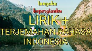 Lungaku - GuyonWaton (lirik + terjemahan bahasa indonesia)