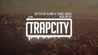 Alice Deejay - Better Off Alone (K Theory Remix)