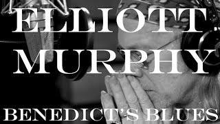 Elliott Murphy - Benedict's Blues