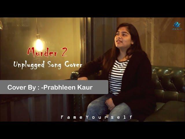 Murder 2 | Mashup  |  Arijit Singh |  Unplugged Cover by Prabhleen Kaur