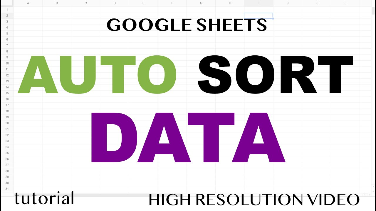 Automatically Sort Data in Google Sheets