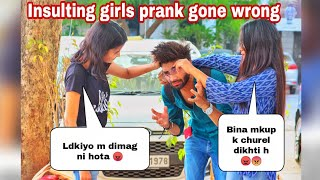 Insulting girls prank gone wrong! Prank in india!