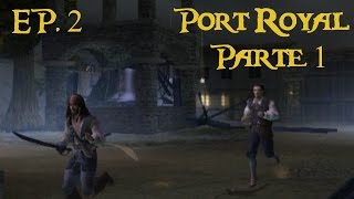 Piratas del Caribe La leyenda de Jack Sparrow [PS2] EP. 2 Port Royal Parte 1