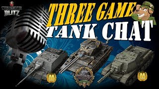 Three Game Tank Chat with Psychovadge | WoT Blitz